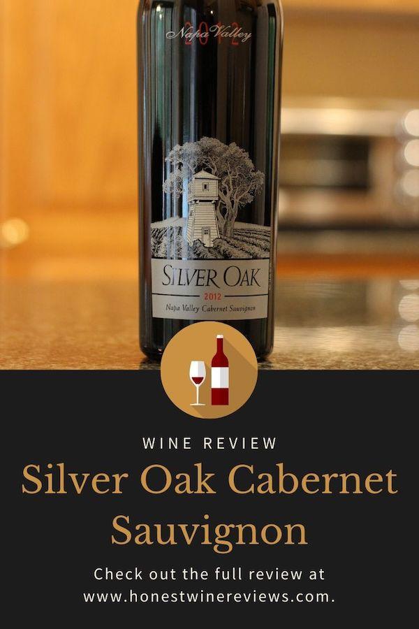 Silver Oak Cabernet Sauvignon Wine Review Pinterest Pin